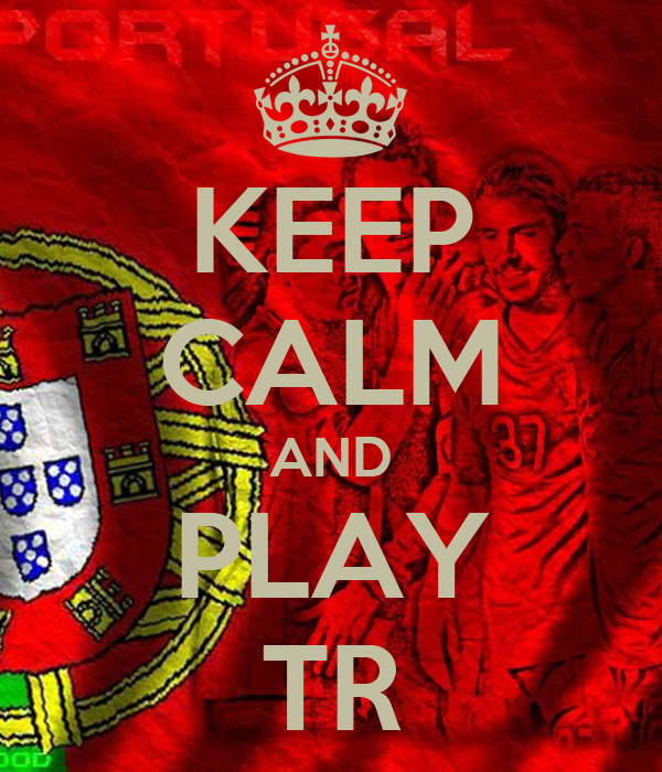 KEEP CALM AND PLAY TR