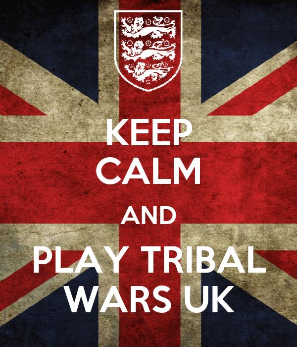 KEEP CALM AND PLAY TRIBAL WARS UK