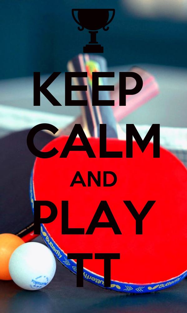 KEEP  CALM AND PLAY TT