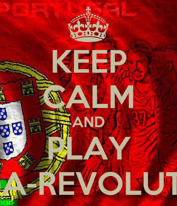KEEP CALM AND PLAY TUGA-REVOLUTION