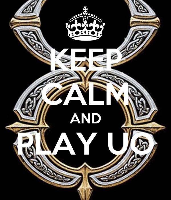 KEEP CALM AND PLAY UO