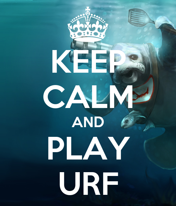 KEEP CALM AND PLAY URF