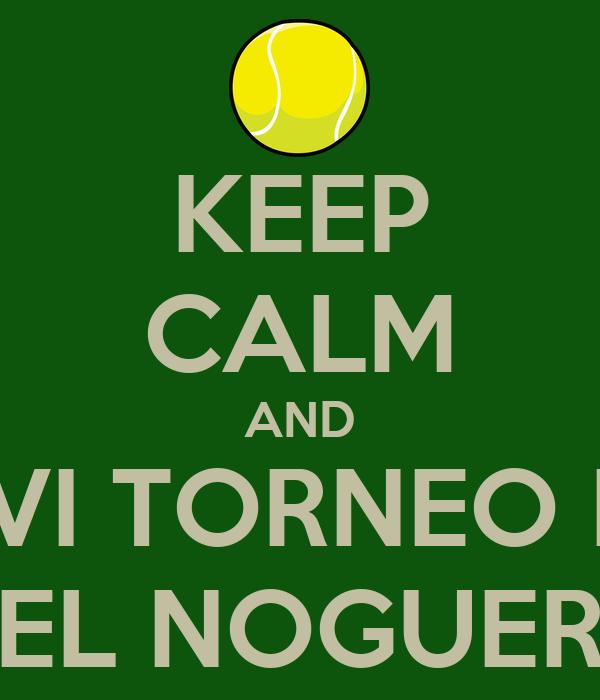 KEEP CALM AND PLAY VI TORNEO PADEL EL NOGUER