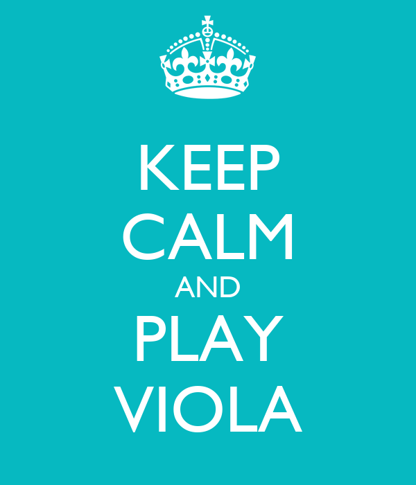 KEEP CALM AND PLAY VIOLA