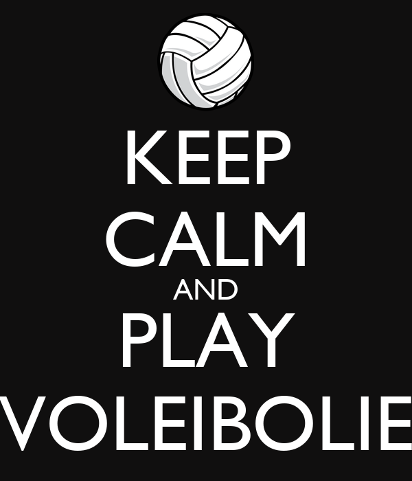 KEEP CALM AND PLAY VOLEIBOLIE