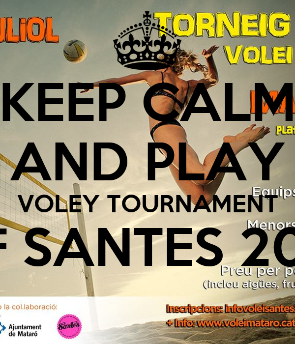 KEEP CALM AND PLAY VOLEY TOURNAMENT OF SANTES 2014