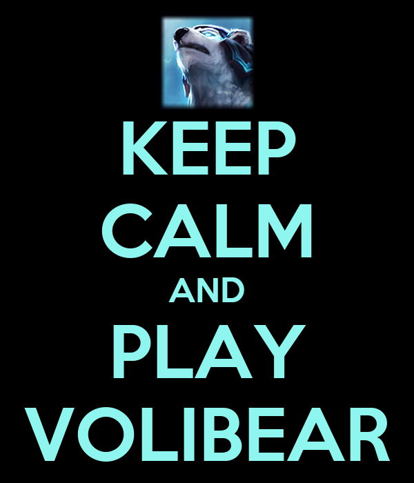 KEEP CALM AND PLAY VOLIBEAR