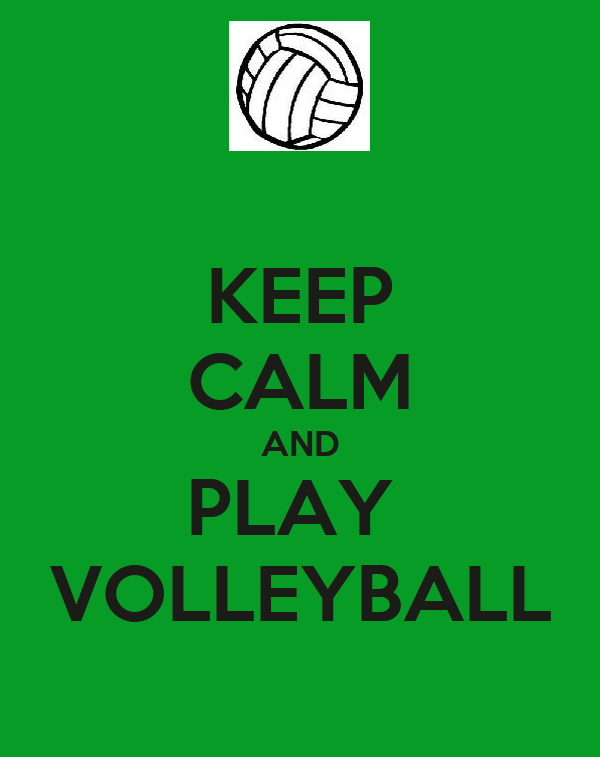 KEEP CALM AND PLAY  VOLLEYBALL