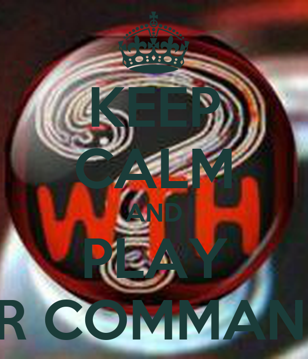KEEP CALM AND PLAY WAR COMMANDER