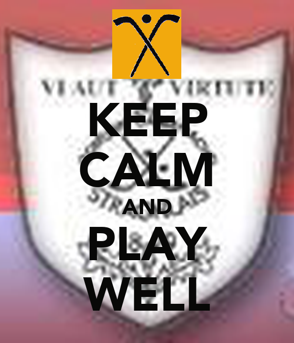 KEEP CALM AND PLAY WELL