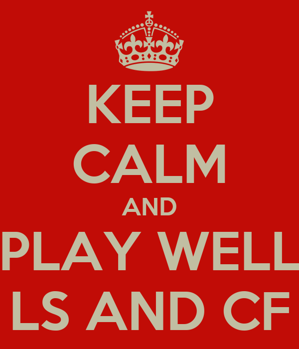 KEEP CALM AND PLAY WELL LS AND CF