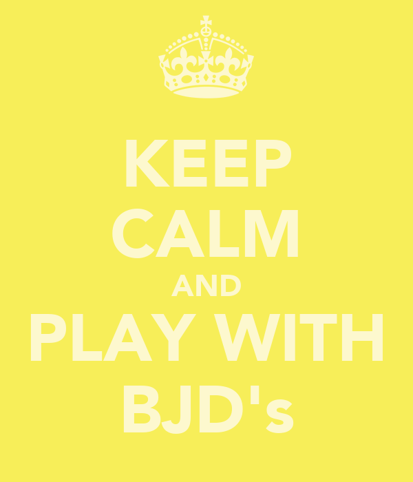 KEEP CALM AND PLAY WITH BJD's