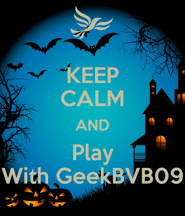 KEEP CALM AND Play With GeekBVB09