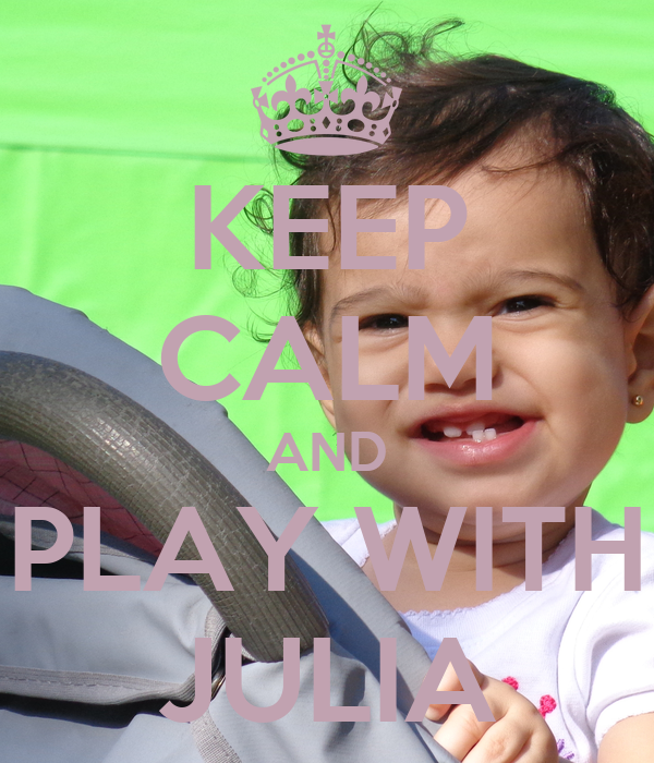 KEEP CALM AND PLAY WITH JULIA