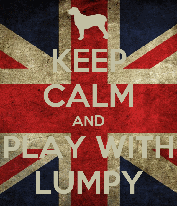 KEEP CALM AND PLAY WITH LUMPY