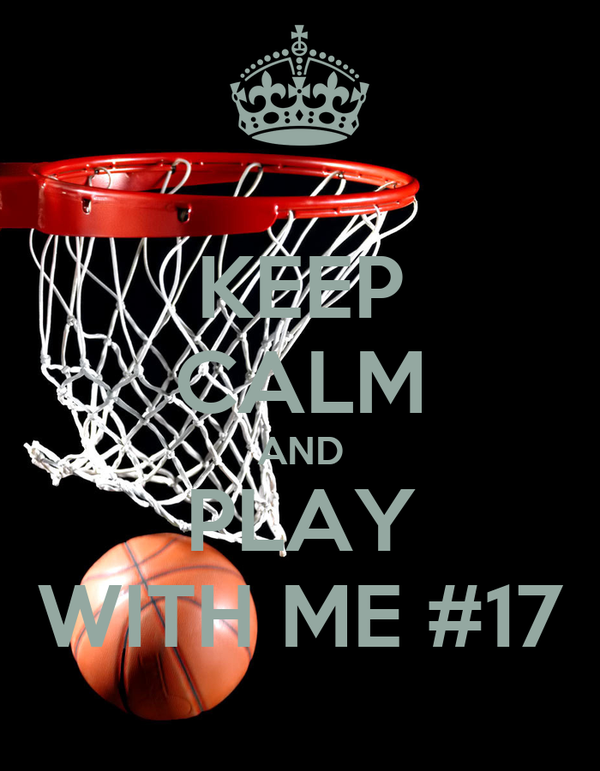 KEEP CALM AND PLAY WITH ME #17