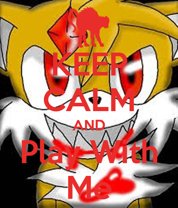 KEEP CALM AND Play With Me