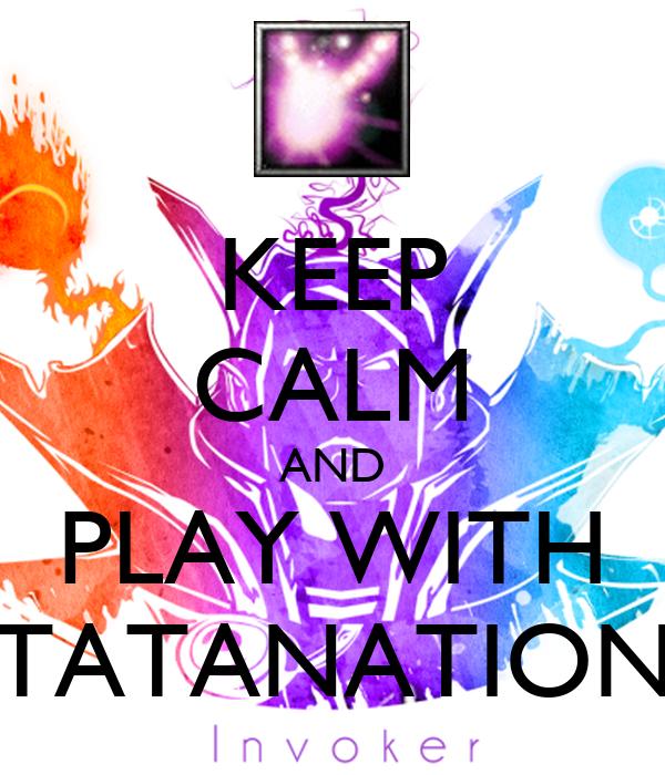 KEEP CALM AND PLAY WITH TATANATION