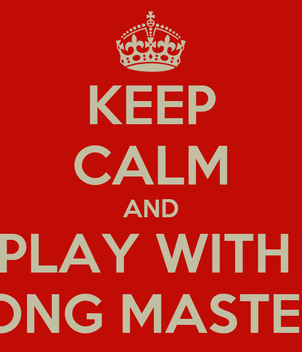KEEP CALM AND PLAY WITH  WRONG MASTERIES