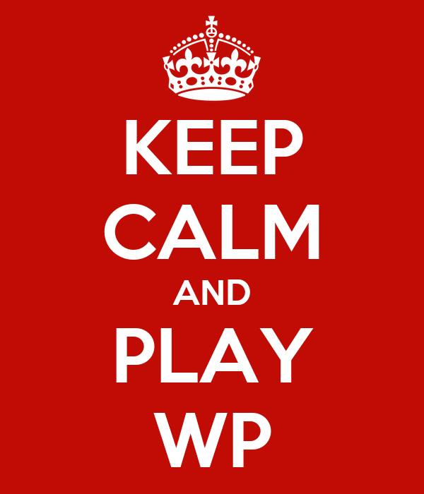KEEP CALM AND PLAY WP