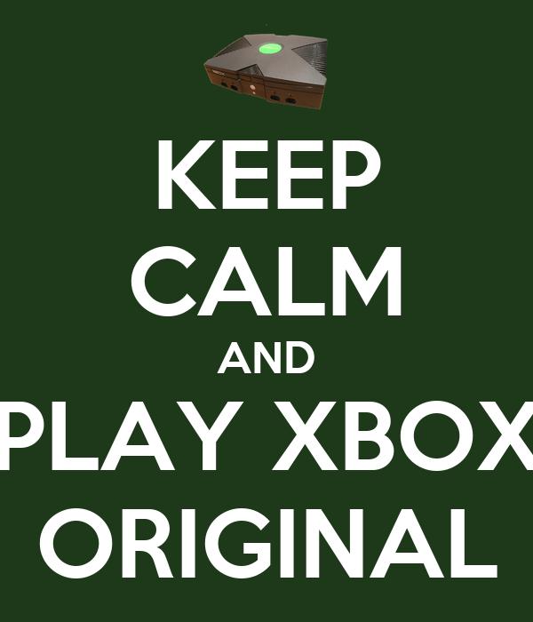 KEEP CALM AND PLAY XBOX ORIGINAL