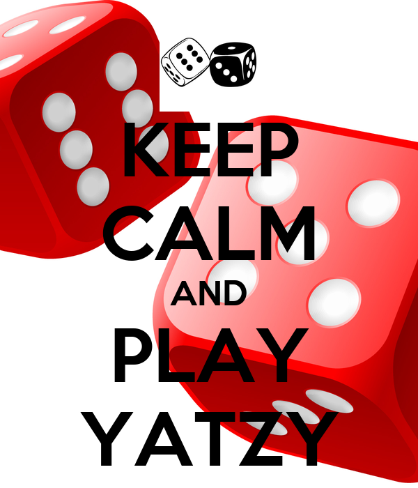 KEEP CALM AND PLAY YATZY
