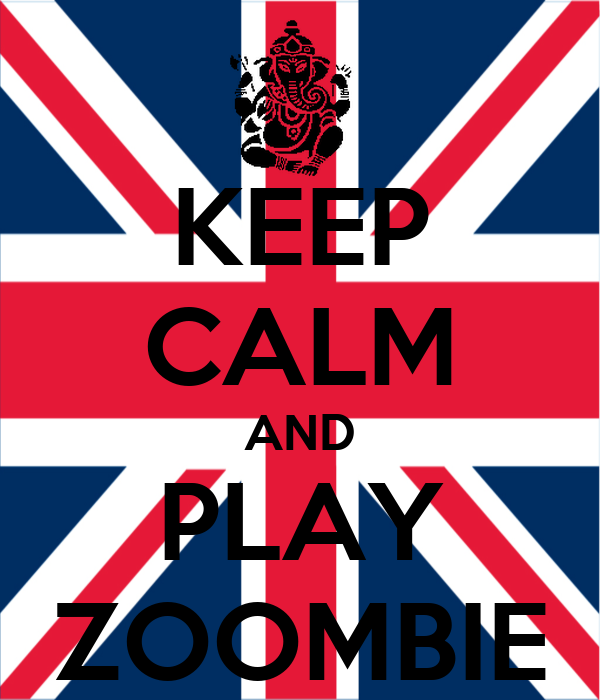 KEEP CALM AND PLAY ZOOMBIE