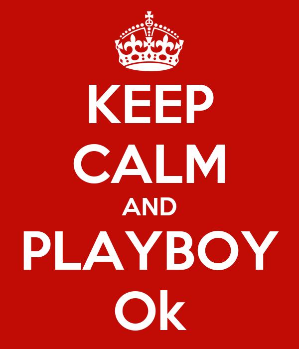 KEEP CALM AND PLAYBOY Ok