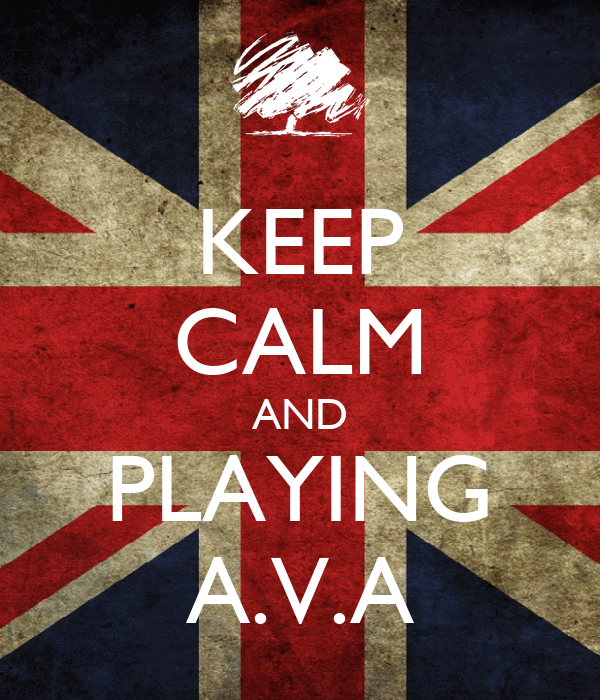 KEEP CALM AND PLAYING A.V.A