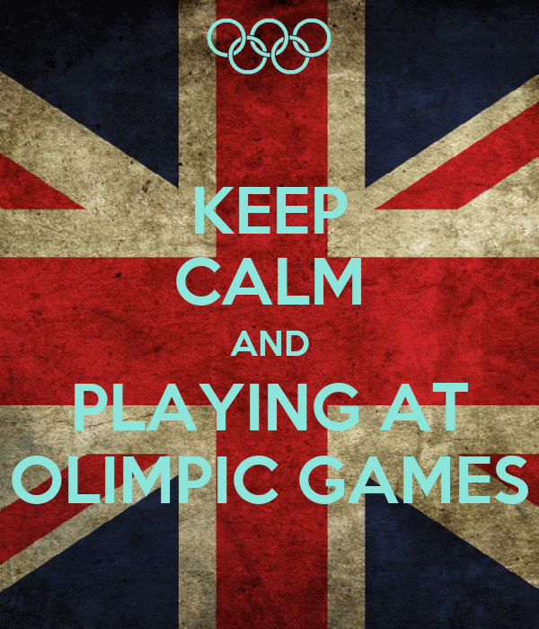 KEEP CALM AND PLAYING AT OLIMPIC GAMES