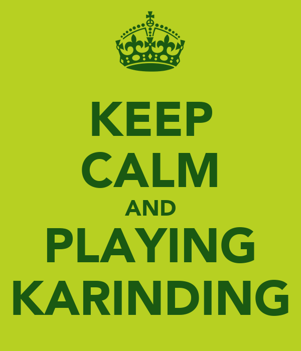 KEEP CALM AND PLAYING KARINDING