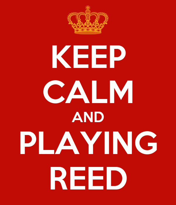 KEEP CALM AND PLAYING REED