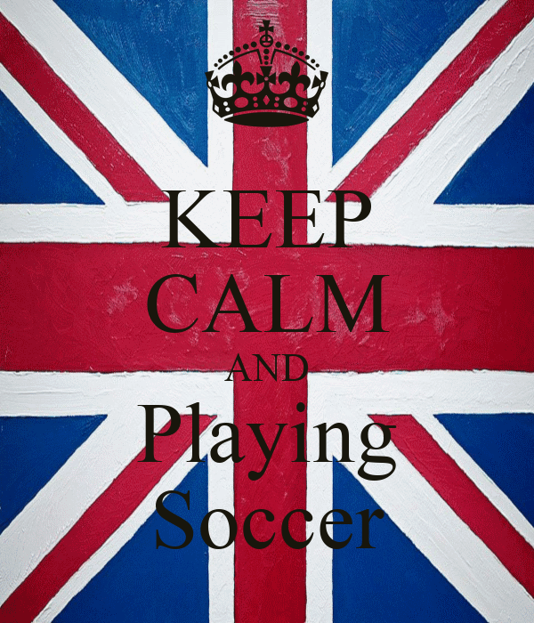 KEEP CALM AND Playing Soccer