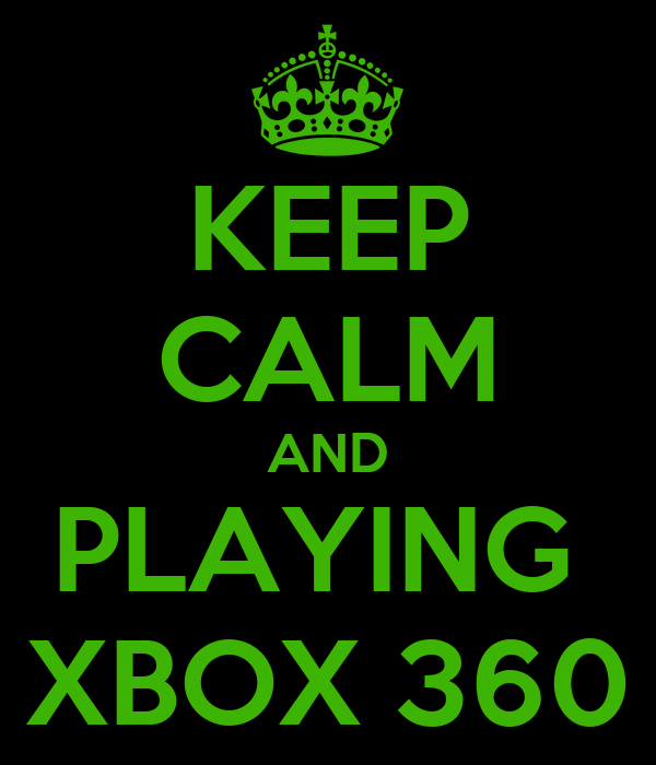 KEEP CALM AND PLAYING  XBOX 360