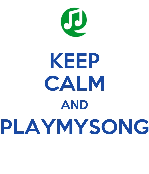 KEEP CALM AND PLAYMYSONG