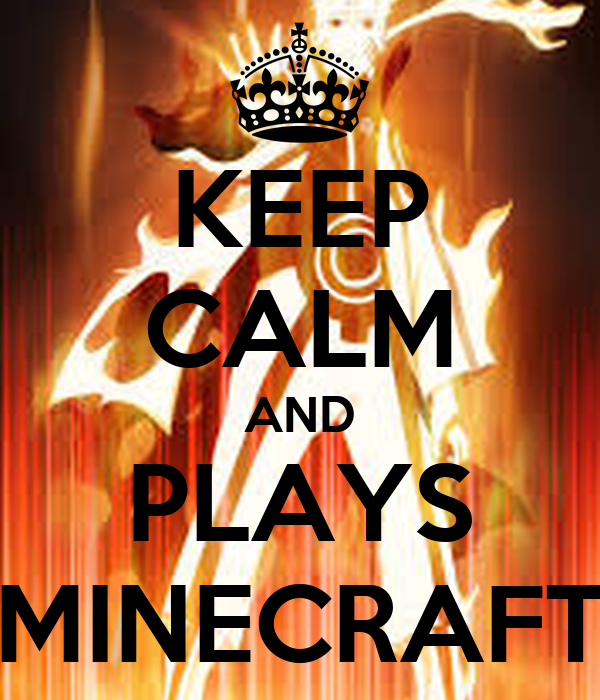 KEEP CALM AND PLAYS MINECRAFT