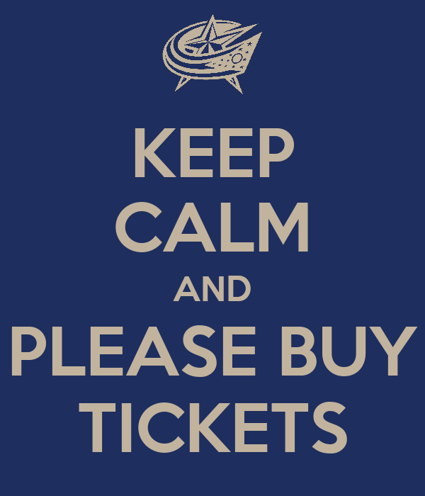 KEEP CALM AND PLEASE BUY TICKETS