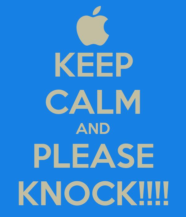 KEEP CALM AND PLEASE KNOCK!!!!