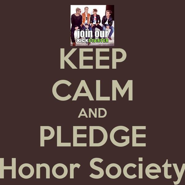 KEEP CALM AND PLEDGE Honor Society