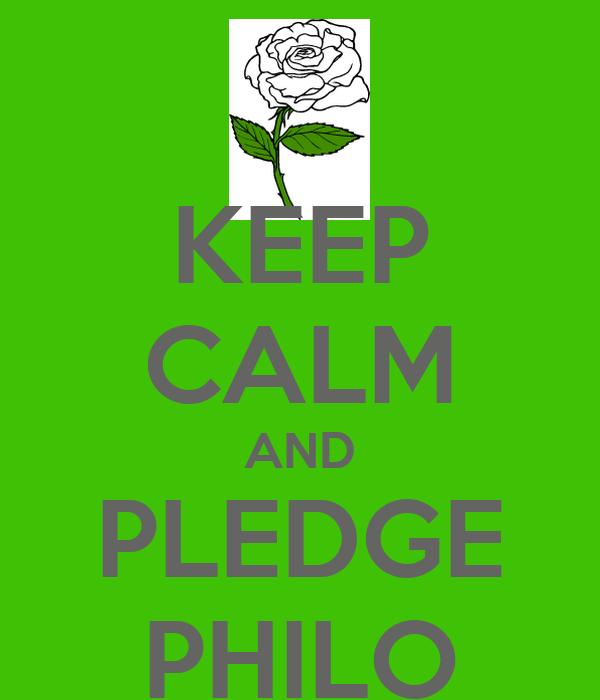 KEEP CALM AND PLEDGE PHILO