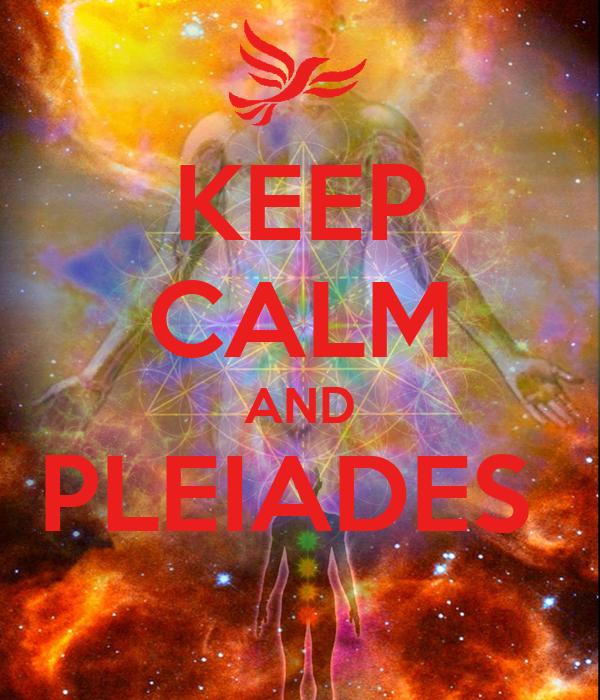 KEEP CALM AND PLEIADES