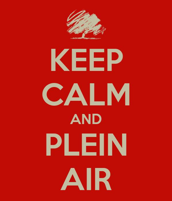 KEEP CALM AND PLEIN AIR