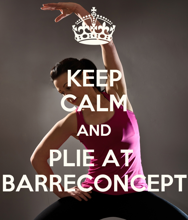KEEP CALM AND PLIE AT  BARRECONCEPT