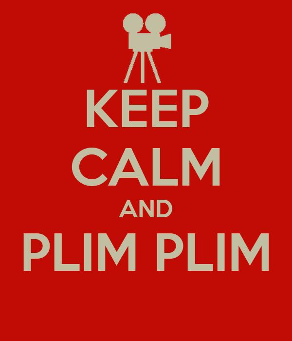 KEEP CALM AND PLIM PLIM