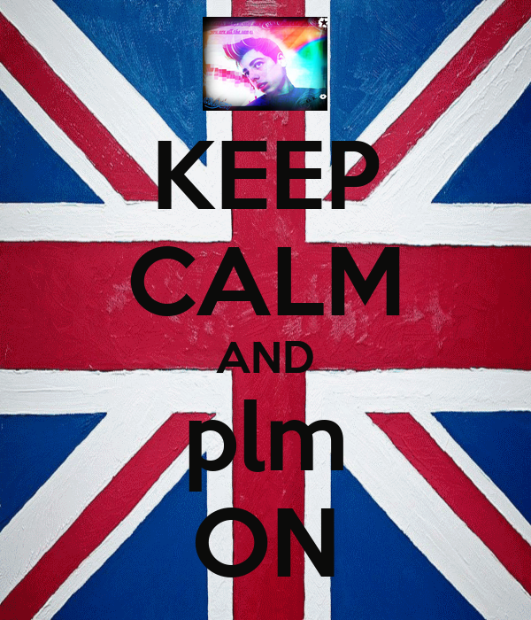 KEEP CALM AND plm ON