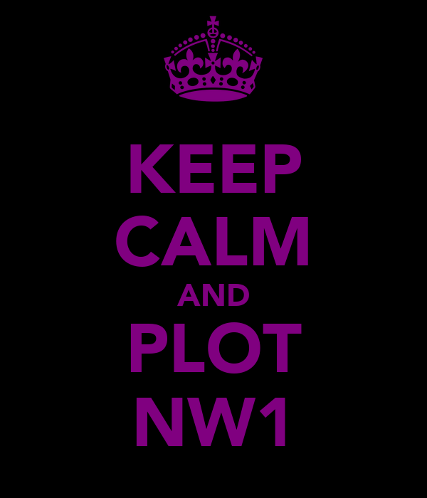 KEEP CALM AND PLOT NW1