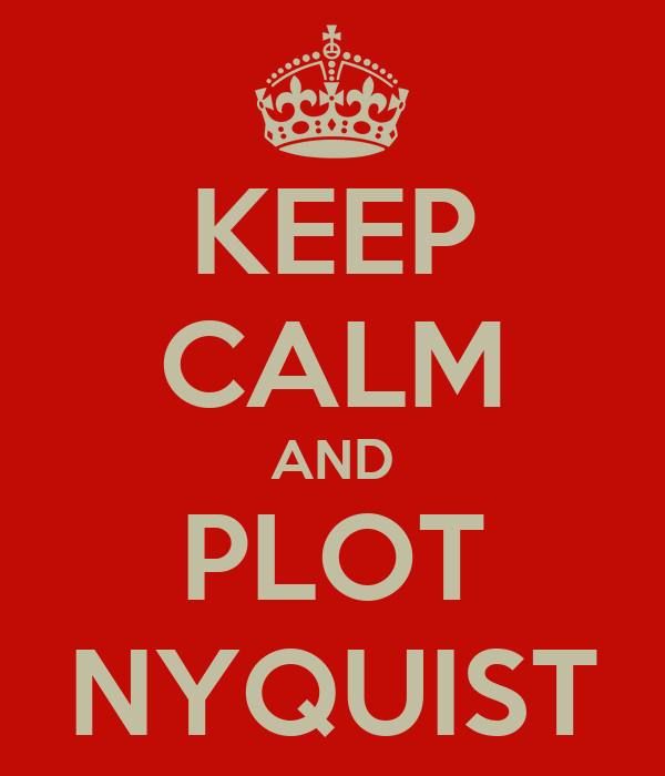 KEEP CALM AND PLOT NYQUIST