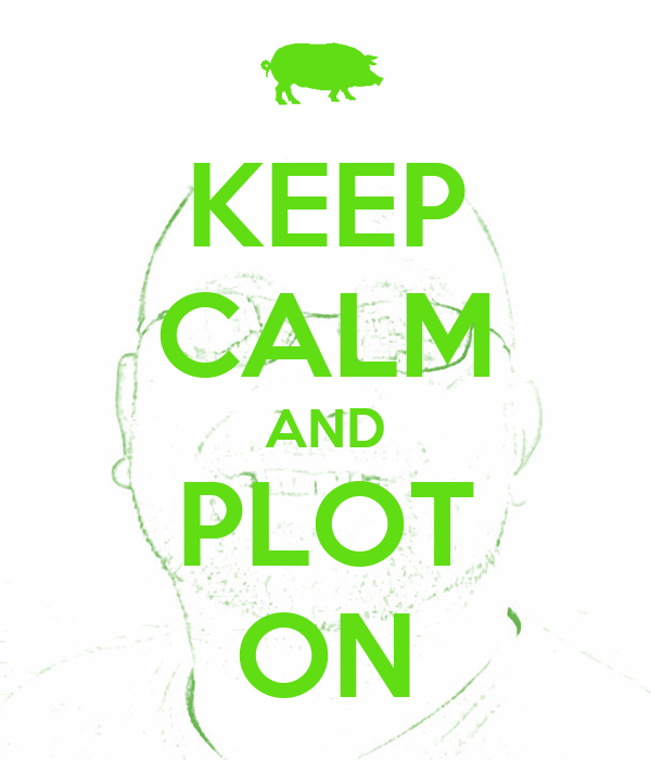 KEEP CALM AND PLOT ON