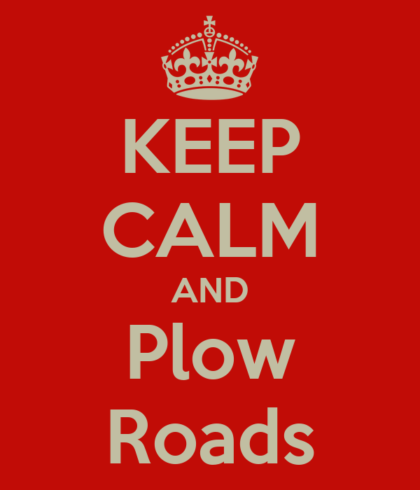 KEEP CALM AND Plow Roads