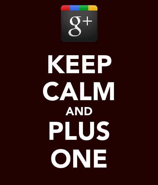 KEEP CALM AND PLUS ONE